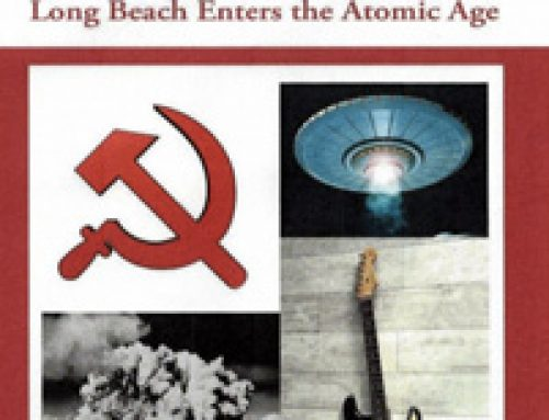 The Red Scare, UFOs & Elvis: Long Beach Enters the Atomic Age